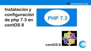 instalación y configuración de php 7.3 en centOS 8