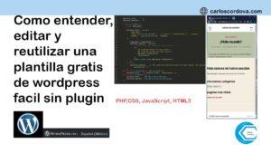 Cómo entender, editar y reutilizar una plantilla/tema gratis de wordpress sin plugin