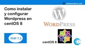 Como instalar y configurar wordpress en linux centOS 8