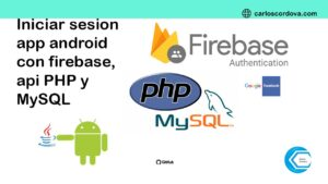 Firebase, iniciar sesión app java android con api-php-mysql